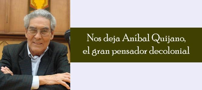 Nos deja Aníbal Quijano, el gran pensador decolonial